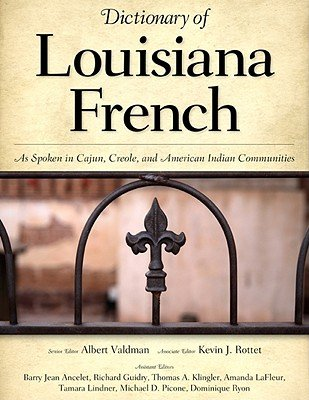 book Dictionary of Louisiana French: As Spoken in Cajun, Creole, and American Indian Communities\u00A0\u00A0 [DICT OF LOUISIANA FRENCH] [Hardcover]
