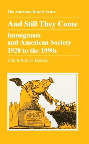 book And Still They Come: Immigrants and American Society 1920 to the 1990s