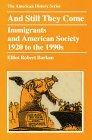 book And Still They Come: Immigrants and American Society, 1920 to the 1990s: 1st (First) Edition