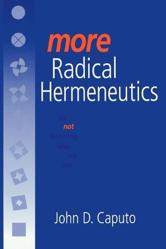 book More Radical Hermeneutics: On Not Knowing Who We Are (Studies in Continental Thought) Paperback - July 22, 2000