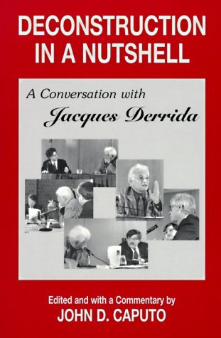 book Deconstruction in a Nutshell: A Conversation with Jacques Derrida:2nd (Second) edition