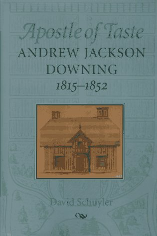book Apostle of Taste: Andrew Jackson Downing, 1815-1852 (Creating the North American Landscape)