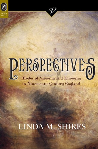book Perspectives: Modes of Viewing and Knowing in Nineteenth-Century England (VICTORIAN CRITICAL INTERVENTIO)