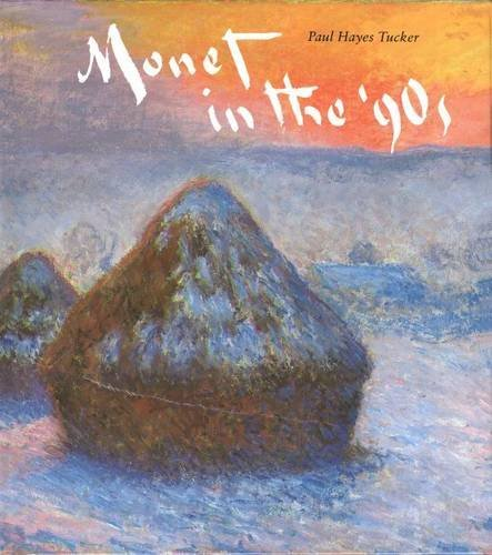 book Monet in the '90s: The Series Paintings by Tucker Paul Hayes (1990-09-10) Hardcover