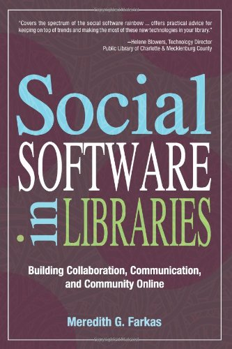 book Social Software in Libraries: Building Collaboration, Communication, and Community Online