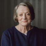 Maggie Smith - colleague of Julian Fellowes
