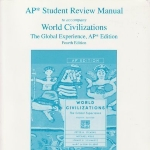 AP Student Review Manual to accompany World Civilizations: The Global Experience, AP 4th Edition