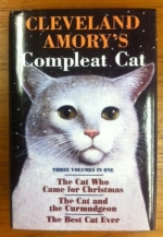 Compleat Cat - 3 Vol in 1; the Cat Who Came for Christmas/the Cat and the Curmudgeon/the Best Cat Ever