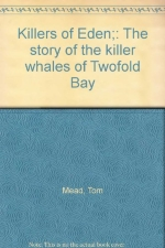 Killers of Eden;: The story of the killer whales of Twofold Bay
