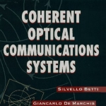 Coherent Optical Communications Systems (Wiley Series in Microwave and Optical Engineering) by Betti, Silvello, De Marchis, Giancarlo, Iannone, Eugenio (1995) Hardcover