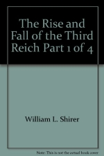 The Rise and Fall of the Third Reich Part 1 of 4