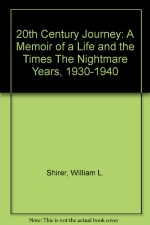 20th Century Journey: A Memoir of a Life and the Times The Nightmare Years, 1930-1940