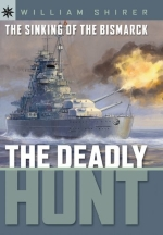 Sterling Point Books: The Sinking of the Bismarck: The Deadly Hunt by Shirer, William L. (2006) Hardcover