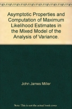 Asymptotic Properties and Computation of Maximum Likelihood Estimates in the Mixed Model of the Analysis of Variance.
