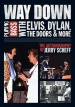 [(Way Down: Playing Bass with Elvis, Dylan, the Doors and More: The Autobiography of Jerry Scheff )] [Author: Jerry Scheff] [Mar-2012]