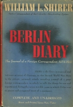 Berlin Diary - The Journal of A Foreign Coresspondent 1934 - 1941