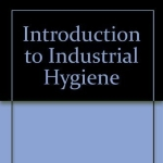 Introduction to Industrial Hygiene 1st edition by Scott, Ronald M. (1995) Hardcover