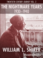 The Nightmare Years, 1930-1940: Twentieth Century Journey Vol. II (William Shirer's Twentieth Century Journey)