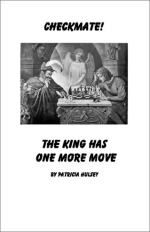 Checkmate: The King Has One More Move