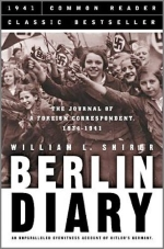 Berlin Diary: The Journal of a Foreign Correspondent 1934-1941, an Unparalleled Eyewitness Account of Hitler's Germany by Shirer, William L. (2005) Hardcover