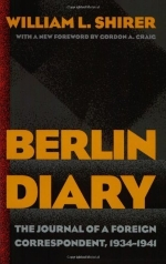 Berlin Diary: The Journal of a Foreign Correspondent, 1934-1941 by Shirer, William L. (2002) Paperback