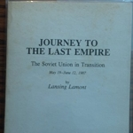 Journey to the Last Empire: The Soviet Union in Transition. May 19- June 12, 1987
