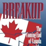 Breakup: The Coming End of Canada and the Stakes for America by Lamont (7-Jun-2007) Paperback
