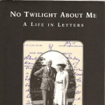 No Twilight About Me - A Life In Letters