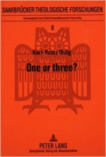 One or Three: From the Father of Jesus to the Trinity (Saarbrucker Theologische Forschungen)