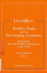 Textiles Trade and the Developing Countries: Eliminating the Multi-Fibre Arrangement in the 1990 (Uruguay Round)