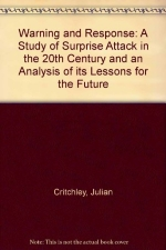 Warning and response: A study of surprise attack in the 20th century and an analysis of its lessons for the future