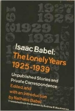 Isaac Babel the Lonely Years: 1925-1939 Unpublished stories and correspondece