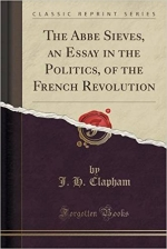The Abbe Sieves, an Essay in the Politics, of the French Revolution (Classic Reprint)
