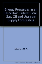 Energy Resources in an Uncertain Future: Coal, Gas, Oil, and Uranium Supply Forecasting