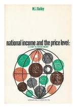 National income and the price level : a study in macroeconomic theory / by Martin J. Bailey