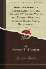 Work and Wages, in Continuation of Lord Brassey's Work and Wages and Foreign Work and English Wages, Social Betterment, Vol. 3 (Classic Reprint)