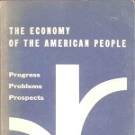The Economy of the American People: Progress, Problems, Prospects (Planning Pamphlet #115, Second Edition: October 1961)
