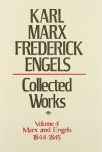 Collected Works of Karl Marx and Friedrich Engels, 1844-45, Vol. 4: The Holy Family, The Condition of the Working Class in England, etc.