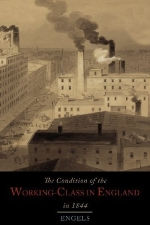 The Condition of the Working-Class in England in 1844 by Engels, Friedrich (2013) Paperback