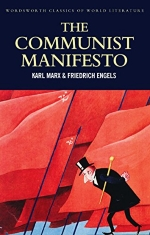 The Communist Manifesto; The Condition of the Working Class in England in 1844; Socialism: Utopian and Scientific (Classics of World Literature)