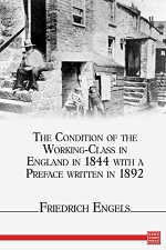 The Condition of the Working-Class in England in 1844, with a Preface written in 1892