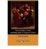 [(The Condition of the Working-Class in England in 1844 (Dodo Press) )] [Author: Friedrich Engels] [May-2007]