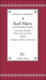 Communist Manifesto: Wages, Price and Profit Capital, Socialism: Utopian and Scientific (Collector's Library, Essential Thinkers)