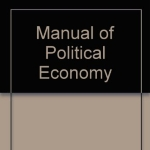 Manual of political economy,