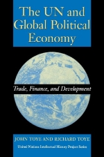 The UN and Global Political Economy: Trade, Finance, and Development (United Nations Intellectual History Project Series)