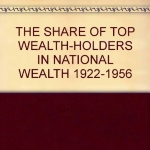 THE SHARE OF TOP WEALTH-HOLDERS IN NATIONAL WEALTH 1922-1956
