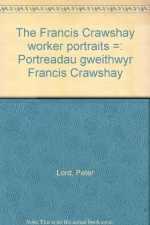 Francis Crawshay Workers' Portraits (English and Welsh Edition)
