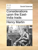 Considerations upon the East-India trade.