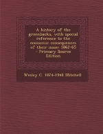 A History of the Greenbacks, with Special Reference to the Economic Consequences of Their Issue: 1862-65 - Primary Source Edition