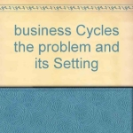 business Cycles the problem and its Setting